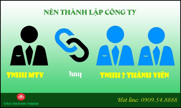 Nên thành lập công ty TNHH 1 thành viên hay 2 thành viên?